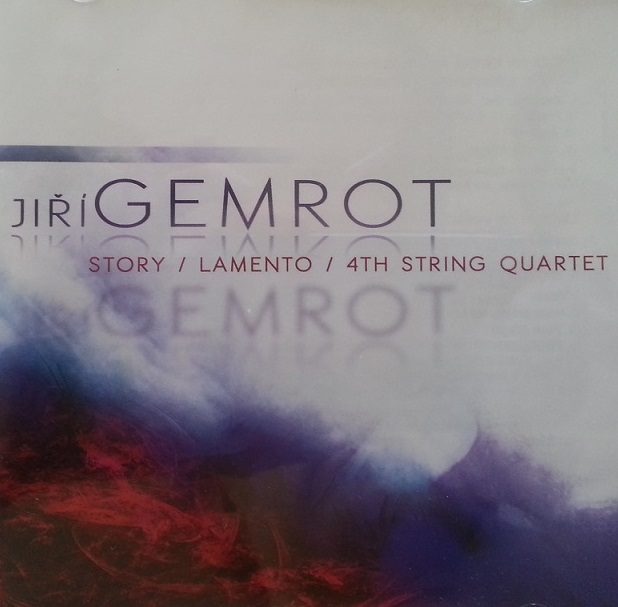 CD Jiří GEMROT, Story/ Lamento/ 4th String quartet